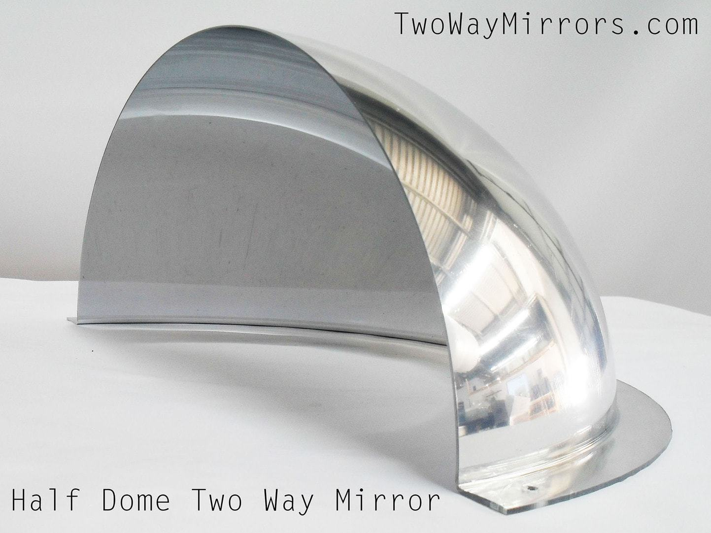 Half Dome Two Way Mirror