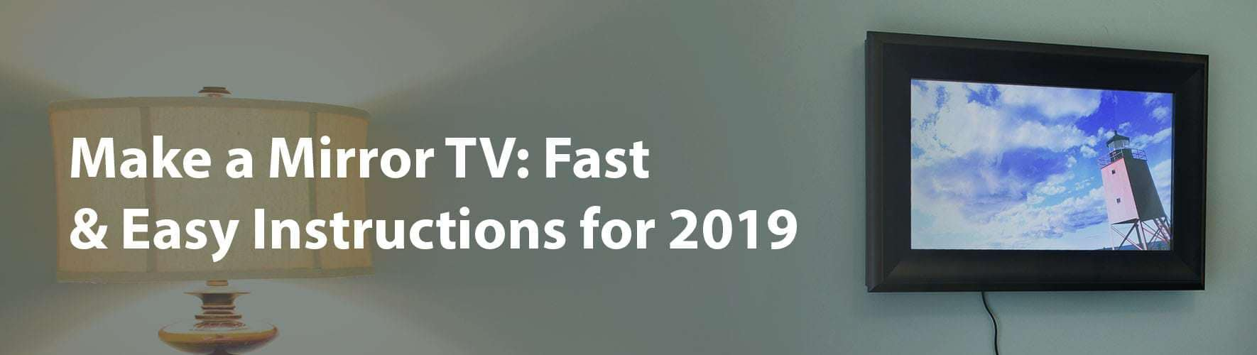 Make A Mirror Tv Fast Easy Instructions For 2019 New