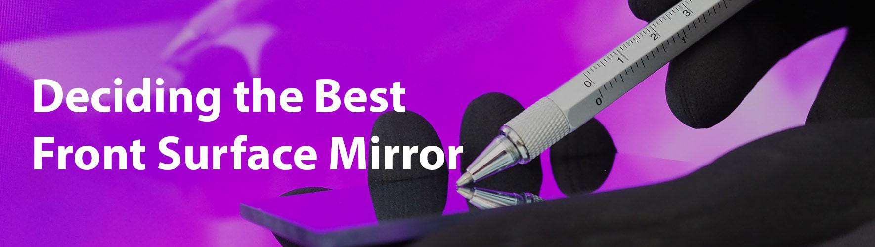 Deciding The Best Front Surface Mirror