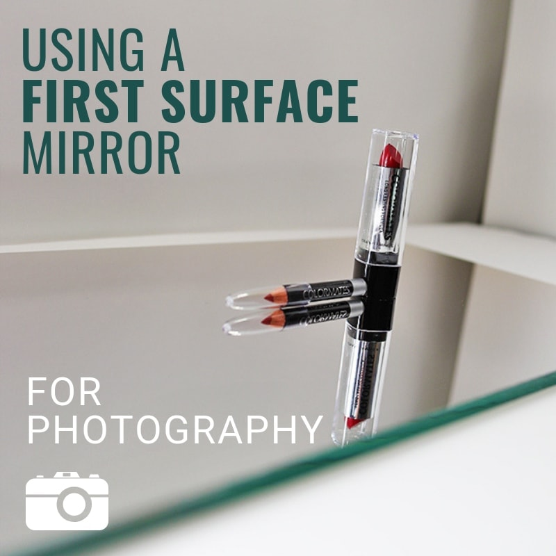 Using A First Surface Mirror For Professional Photography